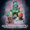 Kobayashi Nights I: Intergalactic Champions