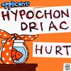 Hypochondriac / Hurt