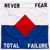 Never Fear Total Failure
